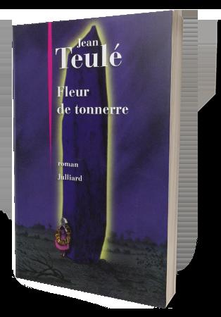 Fleur de tonnerre, Jean Teulé, Éditions Julliard