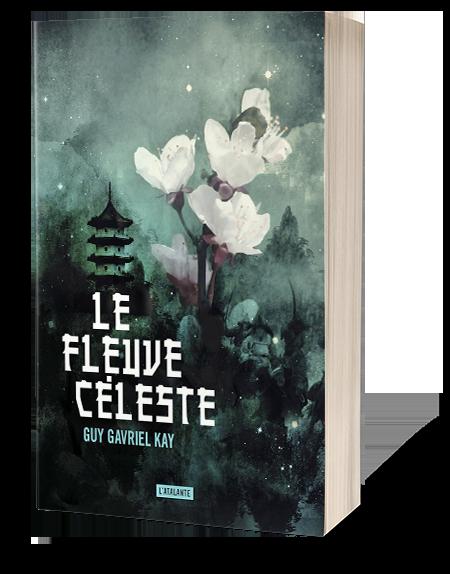 Le Fleuve céleste, Guy Gavriel Kay, Éditions L'Atalante