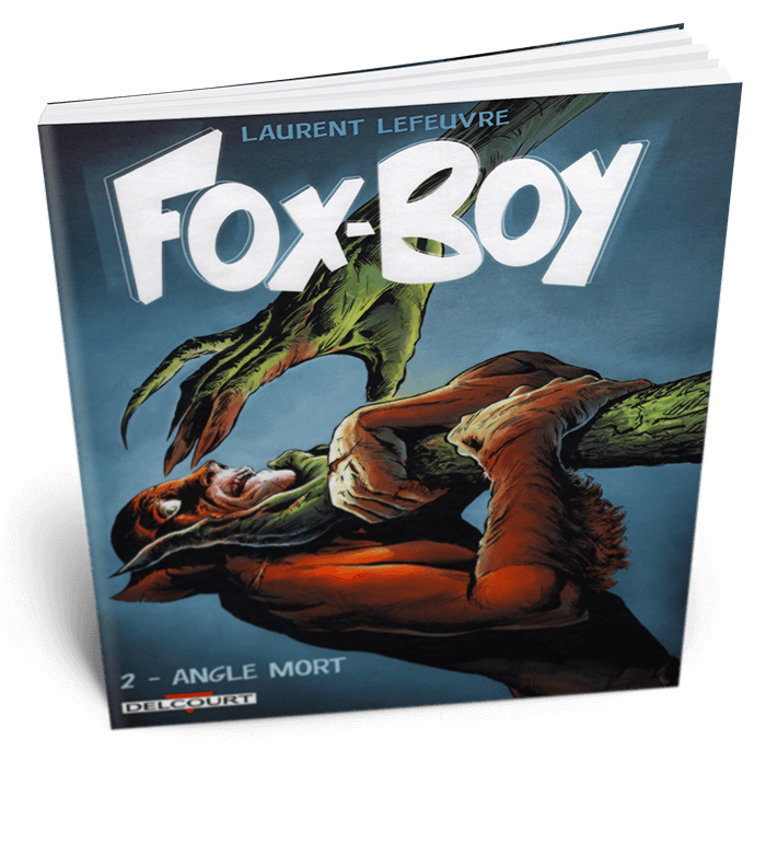 Fox-Boy - Angle Mort – © Éditions Delcourt, 2016 – © Laurent Lefeuvre, 2016