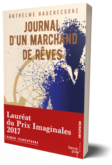 Journal d'un marchand de rêves, Anthelme Hauchecorne, Éditions French Pulp