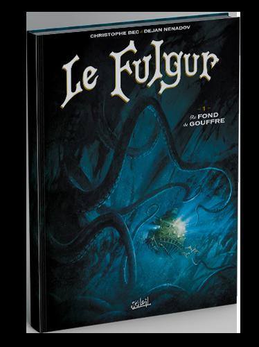 Le Fulgur – Au bord du gouffre – © Éditions Soleil, 2017 – © Christophe Bec, Dejan Nenadov, 2017Le Fulgur – Au bord du gouffre – © Éditions Soleil, 2017 – © Christophe Bec, Dejan Nenadov, 2017