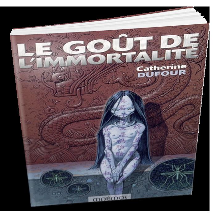 Le Goût de l'immortalité, Catherine Dufour, Éditions Mnémos