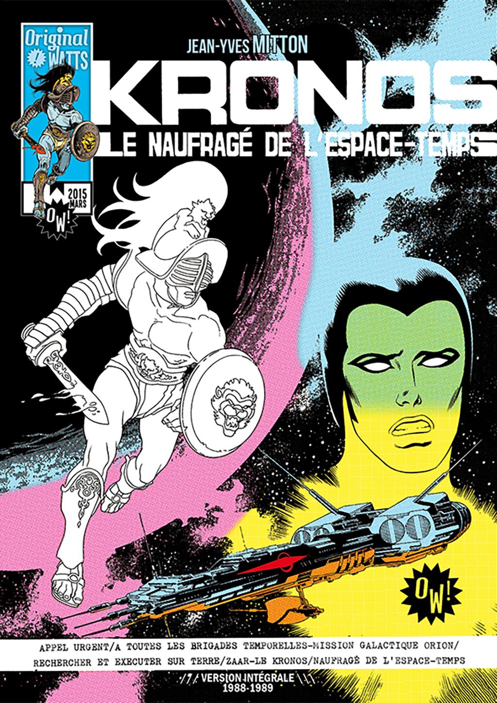 Kronos - Le Naufragé de l'espace-temps - Intégrale – Couverture – © Éditions Original Watts, 2015 – © Jean-Yves Mitton, 2015