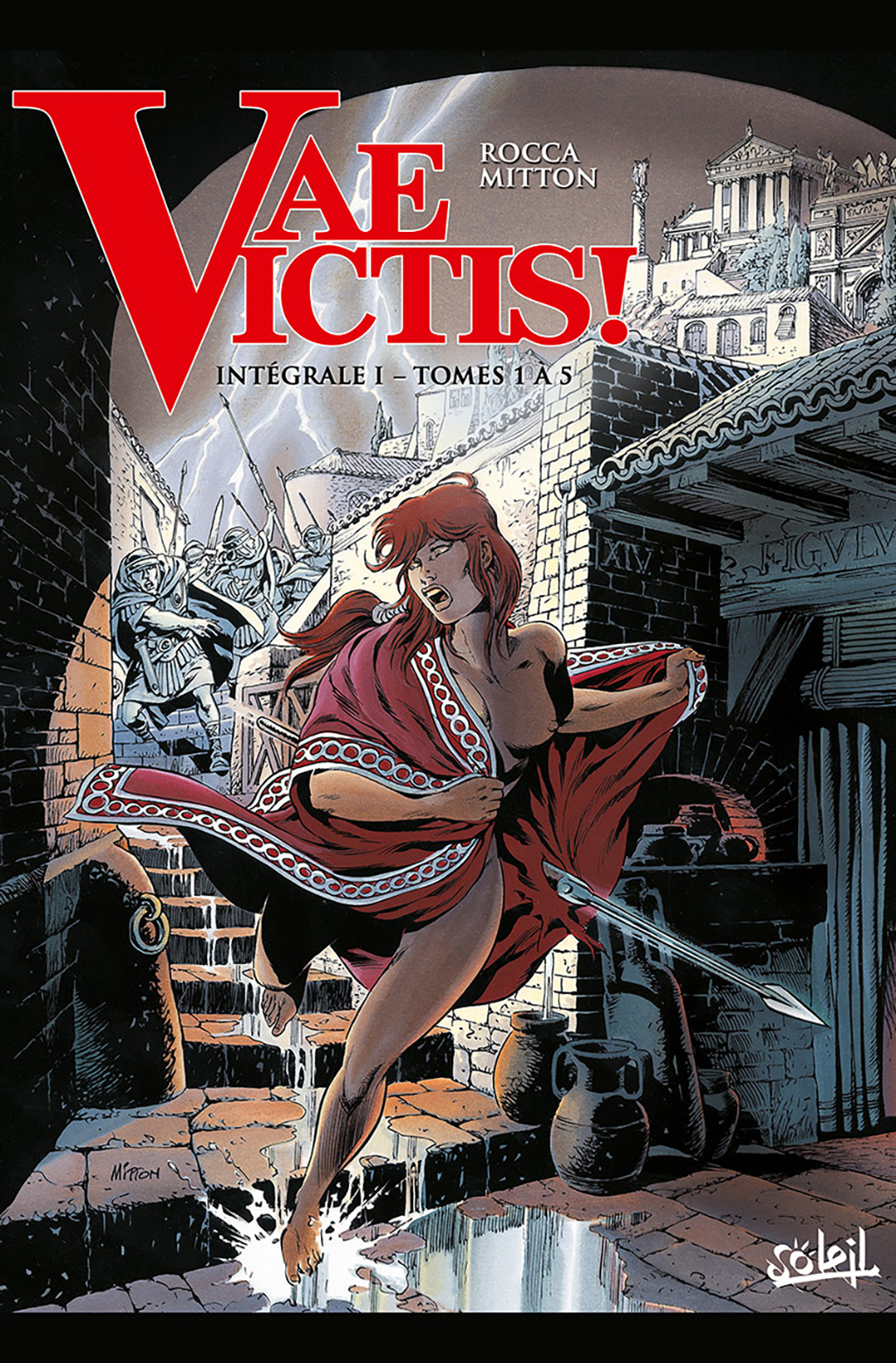 Vae Victis ! - Intégrale I - Tomes 1 à 5 – Couverture – © Éditions Soleil, 2017 – © Rocca, 1991 – © Jean-Yves Mitton, 1991