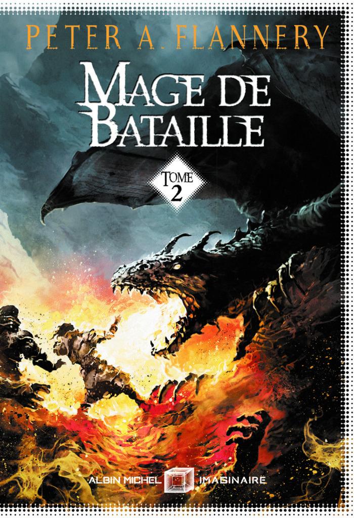 Mage de bataille – Tome2 — © Éditions Albin Michel Imaginaire, 2019 — © Peter A. Flannery, 2017 — Illustration © Alain Brion — Traduction Patrice Louinet