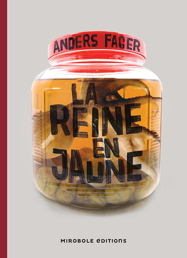 La Reine en jaune — © Éditions Mirobole Éditions, 2017 — © Anders Fager, 2011 — Traduction Carine Bruy