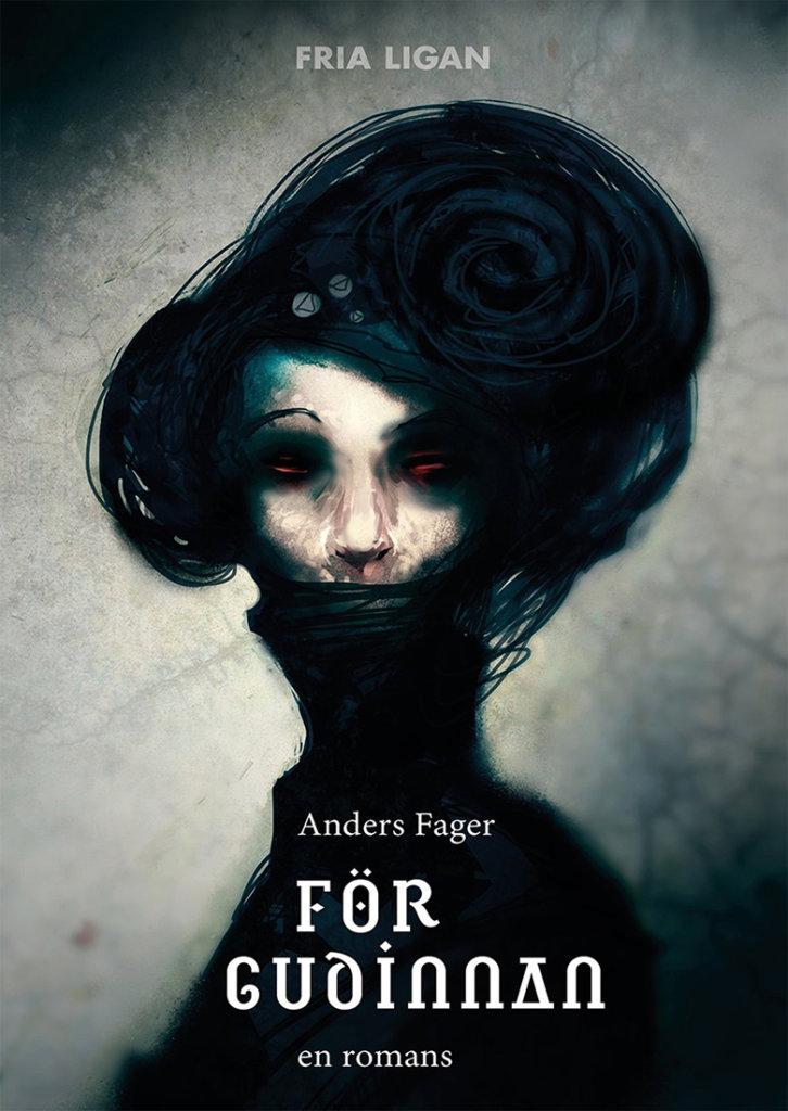 För Gudinnan — © Éditions Fria Ligan, 2017 — © Anders Fager, 2017