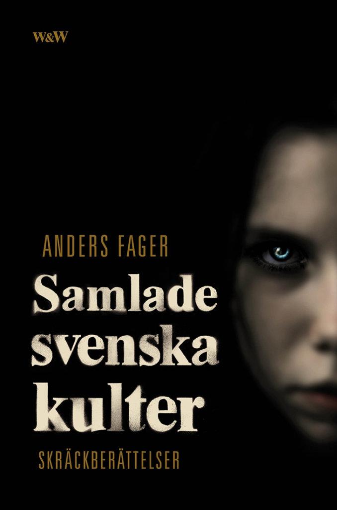 Samlade svenska kulter — © Éditions Wahlstöm & Wistrand, 2011 — © Anders Fager, 2011
