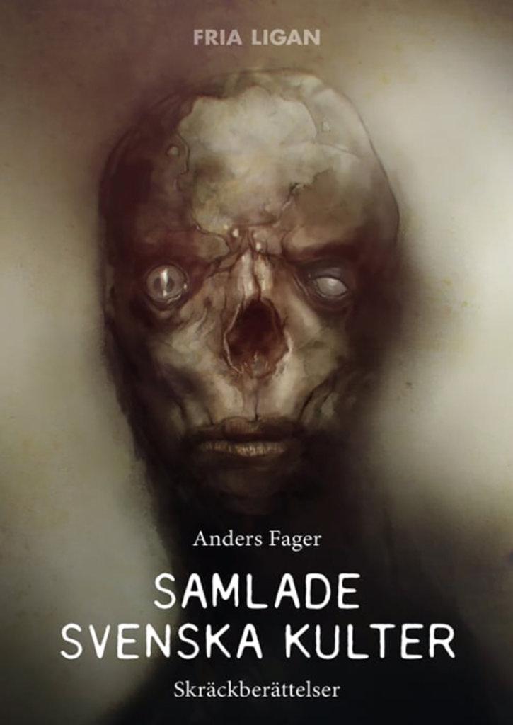 Samlade svenska kulter — © Éditions Fria Ligan, 2017 — © Anders Fager, 2011