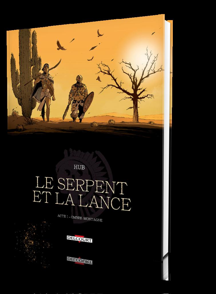 Le Serpent et la Lance — Tome1 — Ombre-Montagne — Scénario et Dessin: Hub — Couleurs: Li — © Éditions Delcourt, 2019 — © Hub, 2019