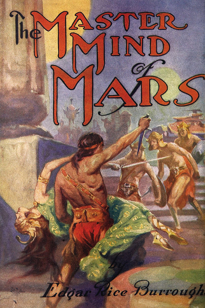 The Master Mind of Mars — © Edgar Rice Burroughs, 1928 — © Éditions A. C .McClurg & Co, 1928 — © Illustration J. Allen St. John