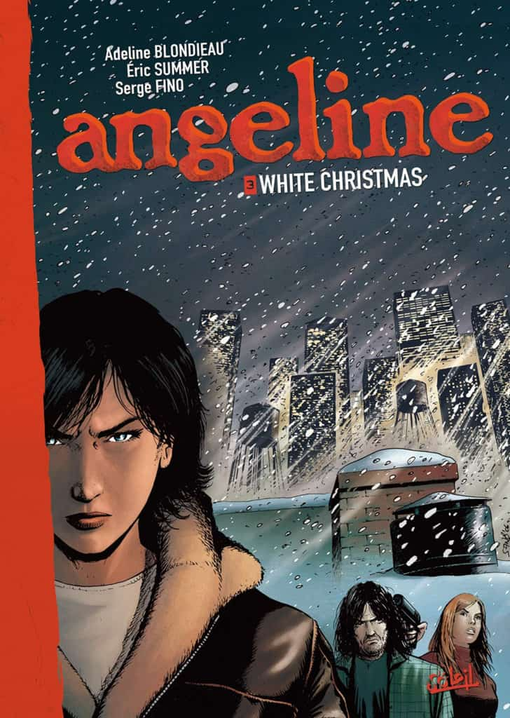Angeline – Tome3: White Christmas — Adeline Blondieau — Éric Summer — Serge Fino — © Éditions Soleil2006 — © Adeline Blondieau 2006 — © Éric Summer2006 — © Serge Fino2006
