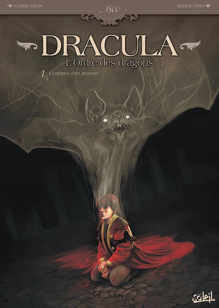 Dracula – L'Ordre des dragons – Tome1: L'Enfance d'un monstre — Éric Corbeyran — Serge Fino — © Éditions Soleil2011 — © Éric Corbeyran2011 — © Serge Fino2011 — Couverture © Stéphane Perger2011