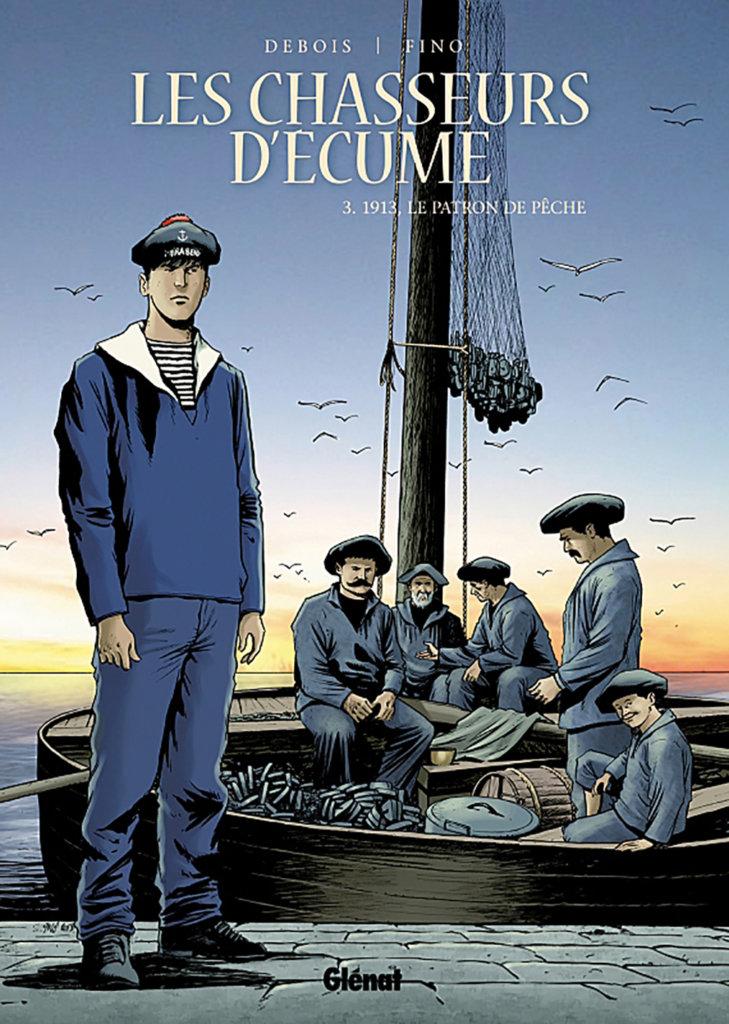 Les Chasseurs d'écume – Tome3: 1913, le patron de pêche — François Debois — Serge Fino — © Éditions Glénat2013 — © François Debois2013 — © Serge Fino2013