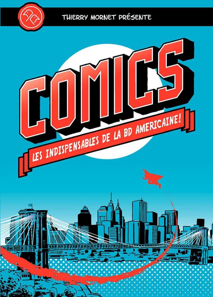 Comics — Les Indispensables de la BD américaine — © Éditions Huginn & Muninn, 2012 — © Thierry Mornet, 2012